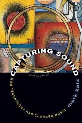 Capturing Sound By Katz, Mark