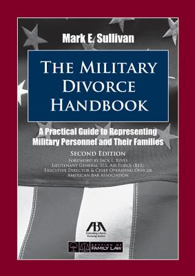 The Military Divorce Handbook By Sullivan, Mark E.